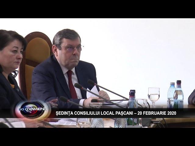SEDINTA CONSILIULUI LOCAL PASCANI - 20 FEBRUARIE 2020