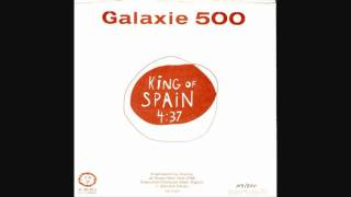 Galaxie 500 - King Of Spain