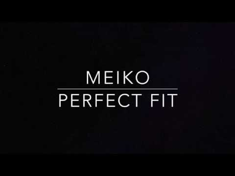Meiko -  Perfect Fit (lyrics)