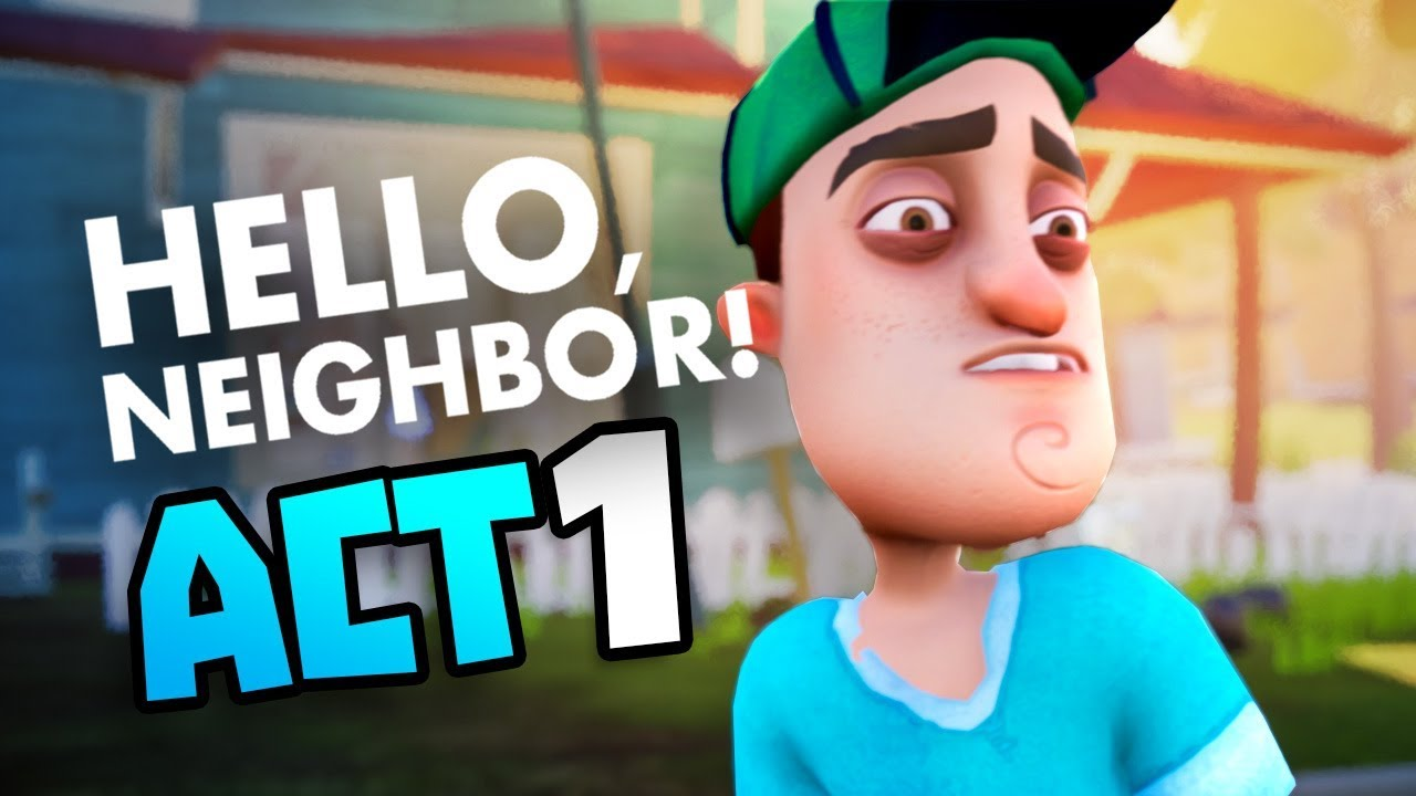 HOW TO FINISH HELLO NEIGHBOR ACT 1 (EASY) - Hello Neighbour - New Hello  Neighbor Full Gameplay