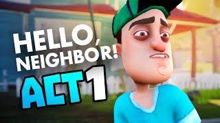 HOW TO FINISH HELLO NEIGHBOR ACT 1 (EASY) - Hello Neighbour - New Hello Neighbor Full Gameplay