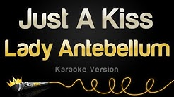 Lady Antebellum - Just A Kiss (Karaoke Version)