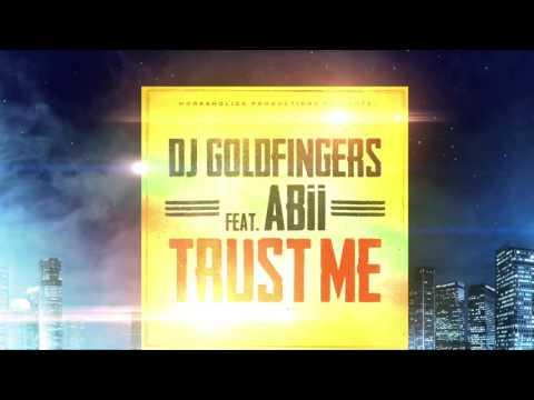 dj goldfingers feat abii - trust me -