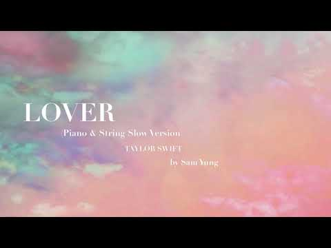 Lover (Piano & String Slow Wedding Version) - Taylor Swift - By Sam Yung