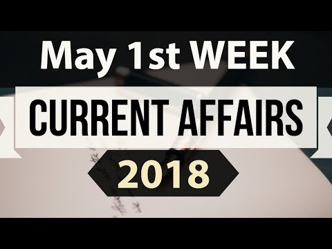 May 2018 Current Affairs in English - First week part 1- SSC CGL/ IBPS/ SBI/ RBI/ UGC NET/ UPSC/ PCS