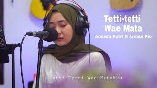 Lagu Bugis Tetti tetti wae mata cover Ananda Putri ft Arman Pio