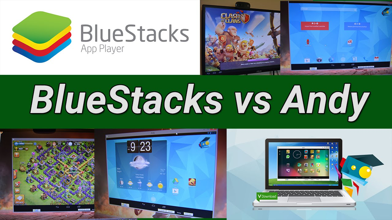 BlueStacks vs Andy - The best Android emulators on PC