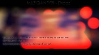 MUZIQANDER - Drapz (Трэп бит! )