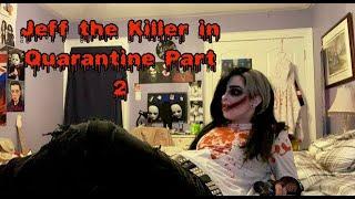 Jeff the Killer in Quarantine Part 2