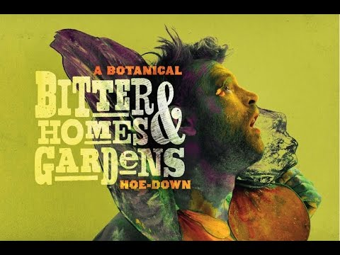 Bitter Homes and Gardens A Botanical Cabaret Bearded Ladies Fri 7 17 2015 iPhone & iPod