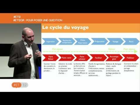 #ET12 - Conférence - METTRE LE PARCOURS CLIENT AU CŒUR DE SA STRATÉGIE DE MARKETING DE DESTINATION