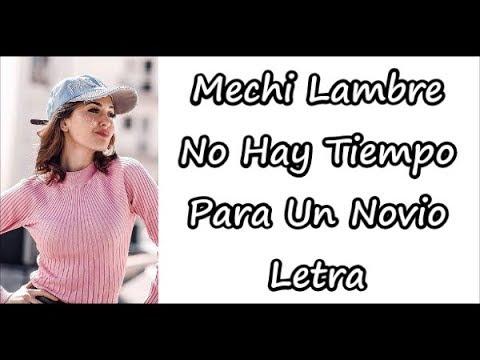 Mechi Lambre - No Hay Tiempo Para Un Novio (From: Heidi Bienvenida A Casa) Letra