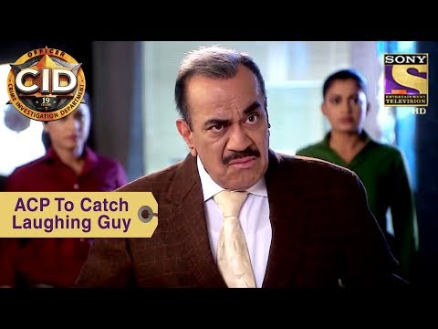 Your Favorite Character | ACP To Catch The Laughing Guy | CID