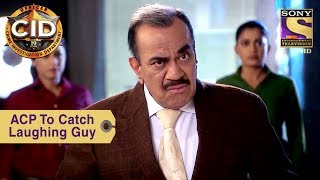 Your Favorite Character   ACP To Catch The Laughing Guy   CID