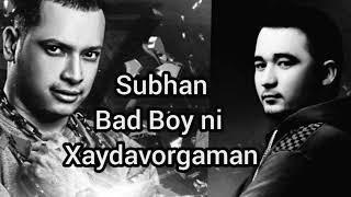 Subxan Bad Boy ni Xaydavorgaman    ( Razgavor Avtri Jomix )