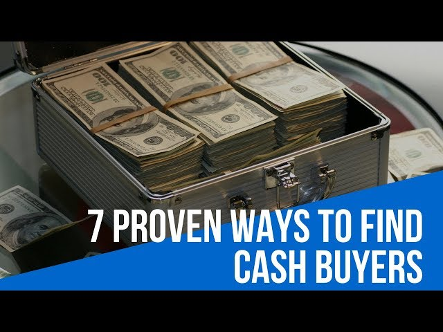 7 Proven Ways to Find Cash Buyers
