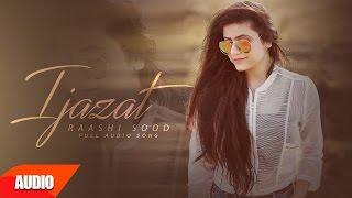 Ijazat ( Full Audio Song ) | Raashi Sood Feat Manni Sandhu | Punjabi Audio Song | Speed Records