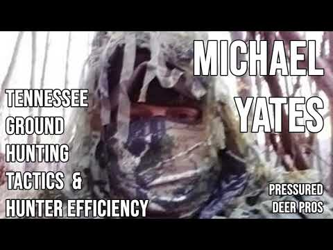 255 MICHAEL YATES - Tennessee Ground Hunting Tactics and Hunter Efficiency