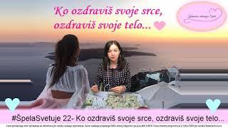 #ŠpelaSvetuje 22 - Ko ozdraviš svoje srce, ozdraviš svoje telo..