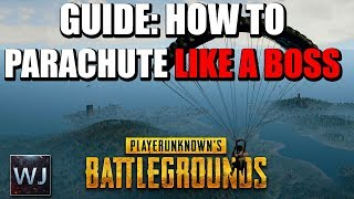 [OUTDATED] GUIDE: How to parachute LIKE A BOSS - PLAYERUNKNOWN'S BATTLEGROUNDS (PUBG)