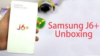 Samsung J6 Plus Unboxing, Price, Specs, Camera Samples