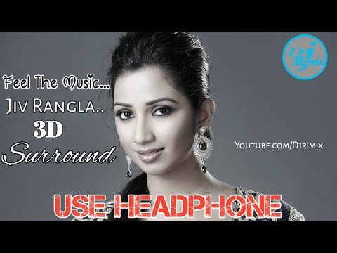 Jiv Rangla |3D Audio |3D SURROUND |Dj RIMIX