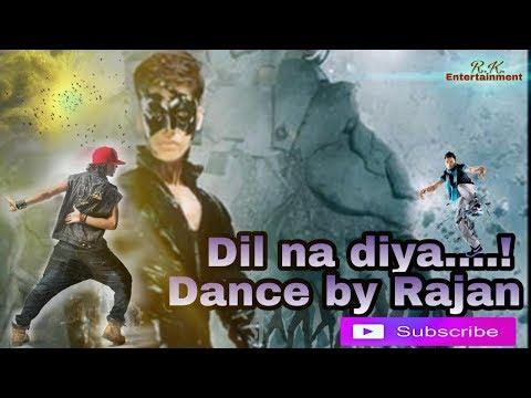 Dil na diya  Krrish  dance by Rajan  on annulday