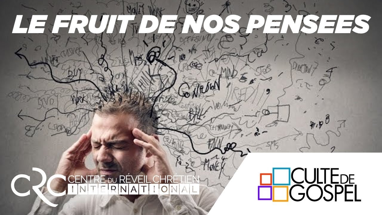 """""""Le Fruit de nos pensées"""" par le Pst. David Goma"""