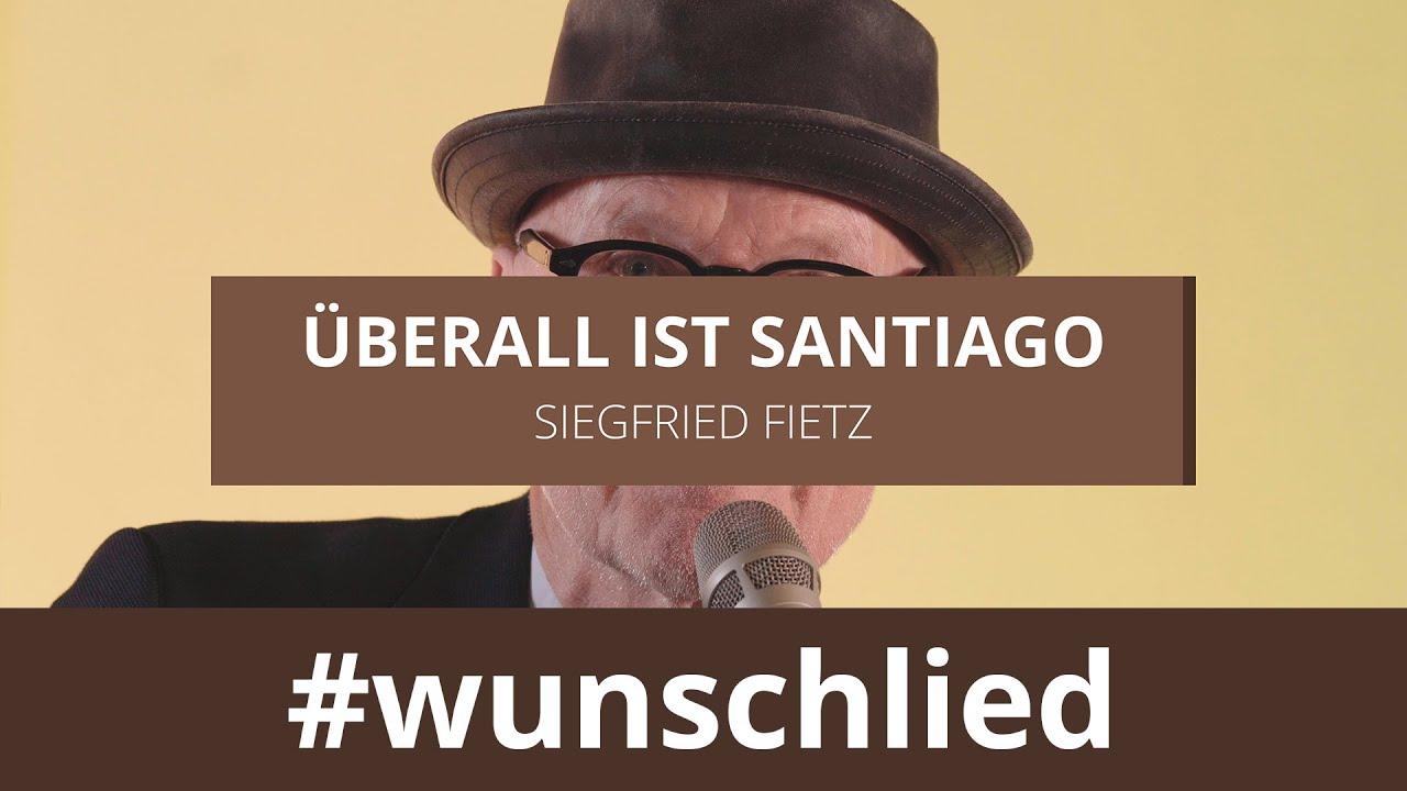 Siegfried Fietz singt 'Überall ist Santiago' #wunschlied
