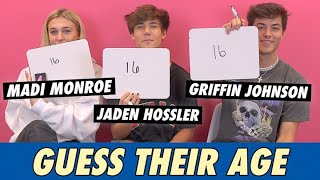 Griffin Johnson, Jaden Hossler & Madi Monroe - Guess Their Age