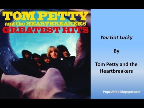 Tom Petty & The Heartbreakers - You Got Lucky (Lyrics)