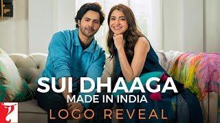 Sui Dhaaga - Made in India   Logo Reveal   Varun Dhawan   Anushka Sharma