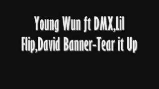 Young Wun ft DMX,Lil Flip,David Banner-Tear it Up