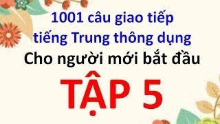 1001 câu giao tiếp tiếng Trung  thông dụng cho người mới bắt đầu - tập 5 - Tiếng Trung 518