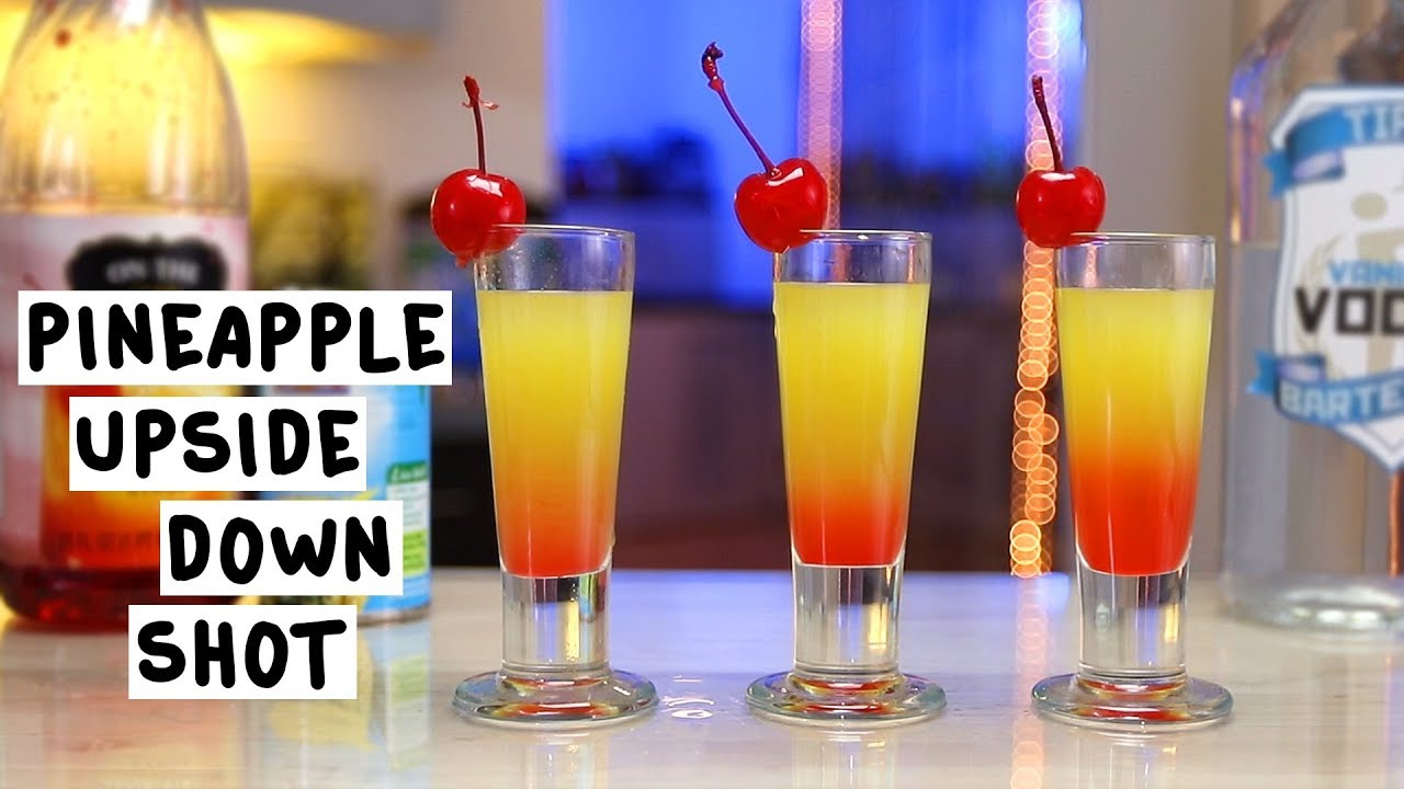 Pineapple Upside Down Shots - YouTube on