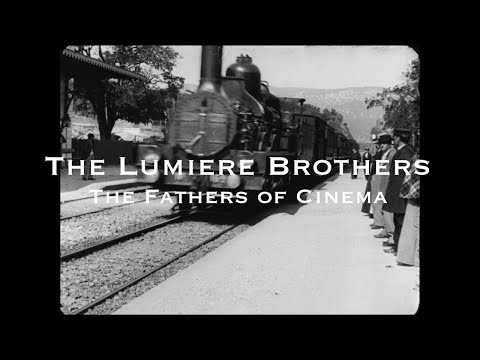 The Lumiere Brothers - The Fathers of Cinema