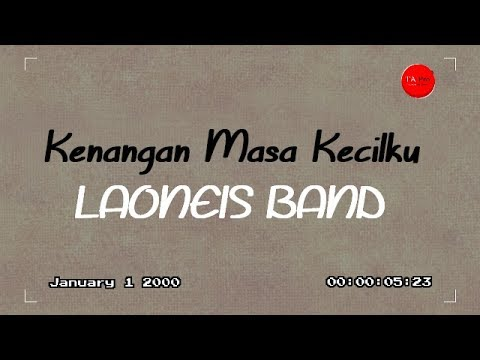 Laoneis Band Kenangan Masa Kecilku Official Lyric Video