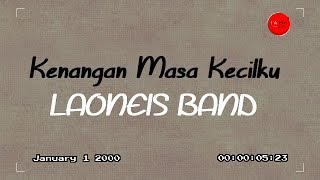 LAONEIS BAND  - Kenangan Masa Kecilku - Official Video Lyric - TA Pro