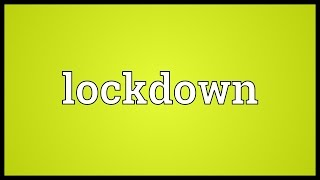 Lockdown Meaning