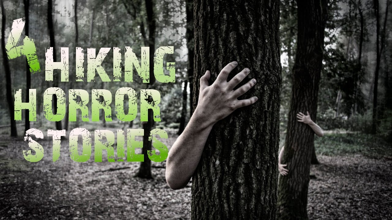 4 true scary hiking