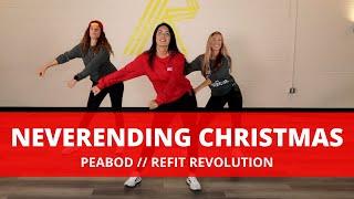 """""""Neverending Christmas""""    PEABOD    Dance Fitness Choreography    REFIT® Revolution"""