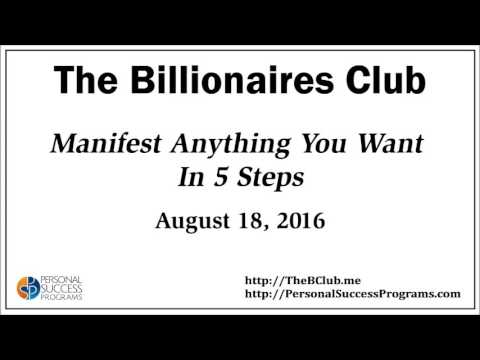 The Billionaires Club 2016-08-18 ~ Manifest Anything You Want in 5 Steps