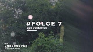 Der Verehrer | Undercover | Teil 7
