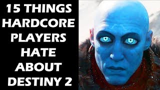 15 things hardcore players hate about destiny 2