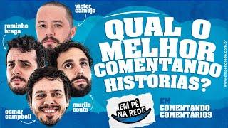 COMENTANDO COMENTÁRIOS - QUAL O MELHOR COMENTANDO HISTÓRIAS? -  EM PÉ NA REDE