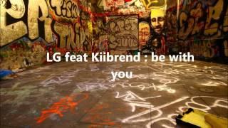 LG feat Kiibrend.wmv