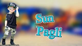 Sun Pagli | Boys Attitude Status | Best WhatsApp Status  | Hindi Statusb |