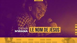 DENA MWANA - LE NOM DE JÉSUS | Live Music