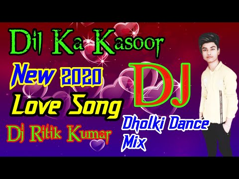 दिल-का-कसूर-dil-ka-kasoor-new-2020-haryanvi-love-song-dj-hard-dholki-dance-mix-dj-ritik-kumar