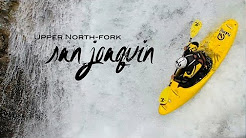 Upper North-Fork San Joaquin Kayak Expedition - Every River, Everywhere Ep. 1
